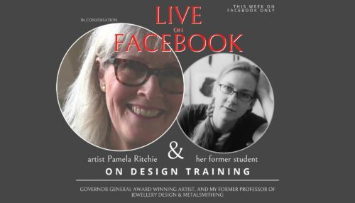 Pamela Ritchie and Dorothee Rosen: on On Jewellery Design Training - In Conversation my former professor Facebook Live